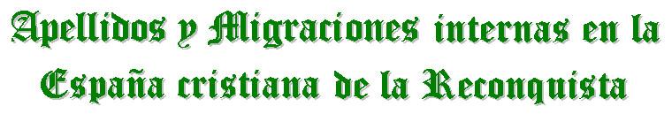 Apellidos y Migraciones internas en la España cristiana de la Reconquista